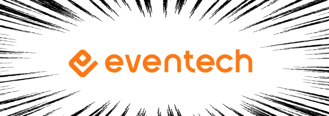 eventech(イベンテック:イベント+テクノロジーでイベントを効率化するbravesoftが生み出した造語です)